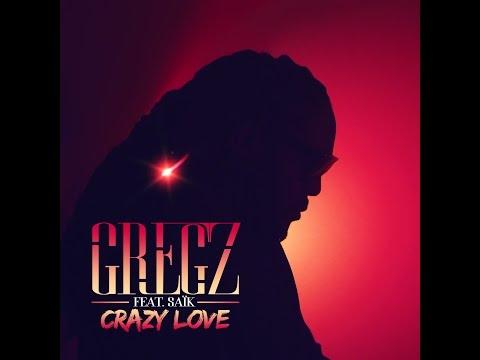Gregz Feat. Saïk - Crazy Love
