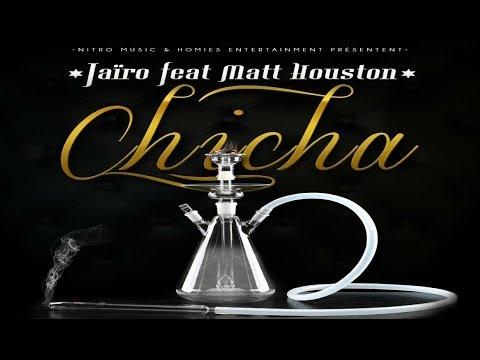Jairo Feat Matt Houston - Chicha