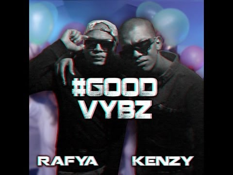 Rafya & Kenzy - Good Vybz